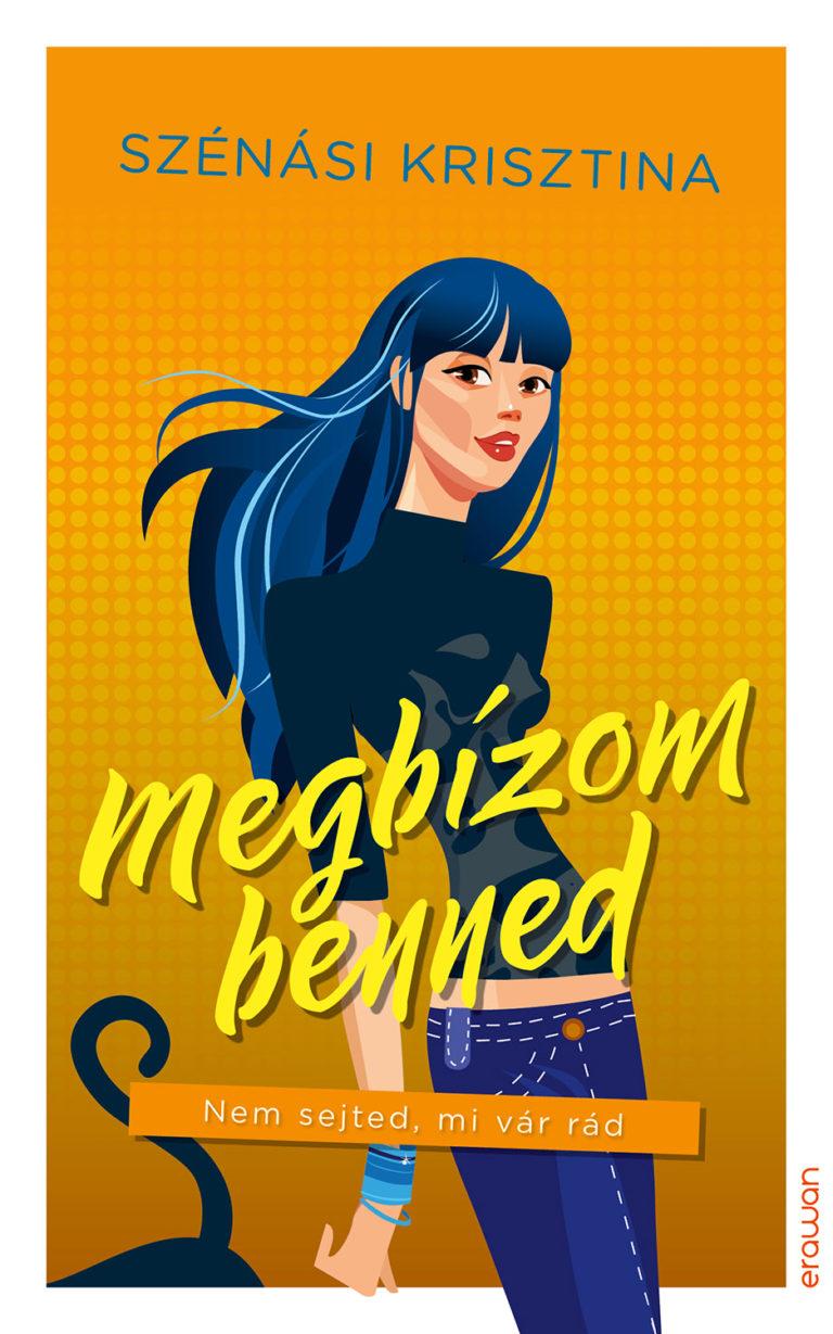 Szénási Krisztina Megbízom benned című regényének borítója